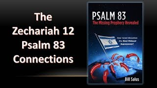 Bill-Salus-Zechariah-12-and-Psalm-83-Connections