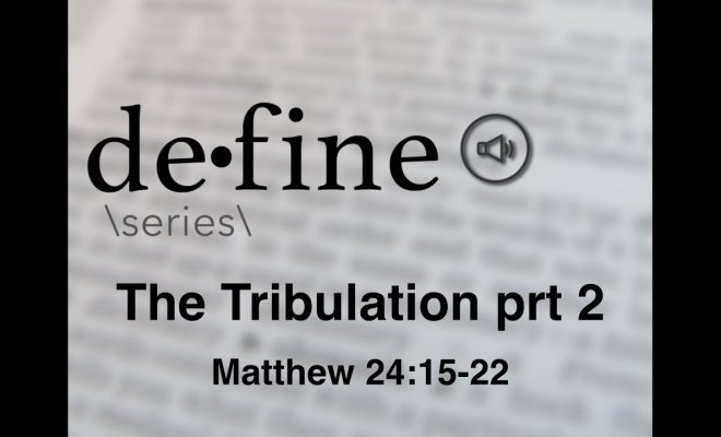 Define-Tribulation-part-2