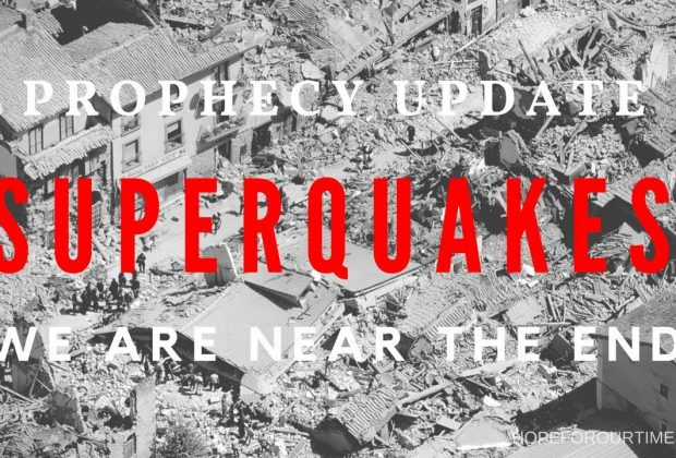 Prophecy-Update-SUPERQUAKES