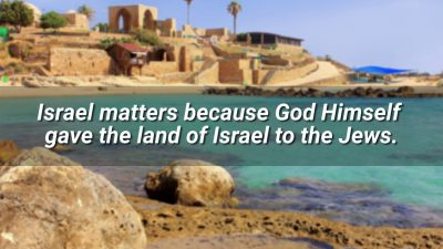 Prophecy-Update-Three-Reasons-Why-Israel-Is-a-BIG-Deal