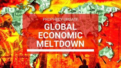 Prophecy-Update-Global-Economic-Meltdown