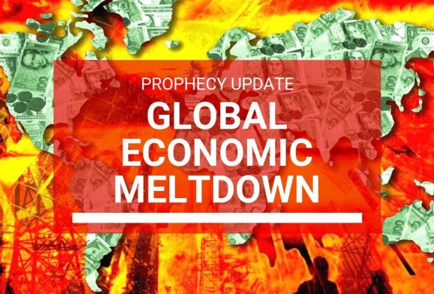 Prophecy-Update-Global-Economic-Meltdown