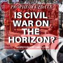 Prophecy-Update-Is-Civil-War-on-the-Horizon