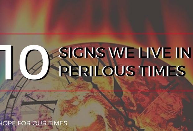 Prophecy-Update-10-Signs-We-Live-in-Perilous-Times