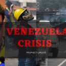 Prophecy-Update-Venezuela-Crisis