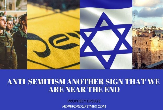 Prophecy-Update-Anti-Semitism-Another-Sign-That-We-Are-Near-the-End
