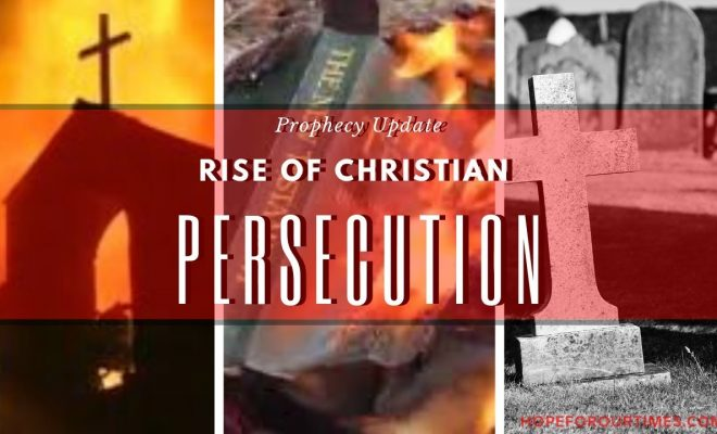 Prophecy-Update-Rise-of-Christian-Persecution