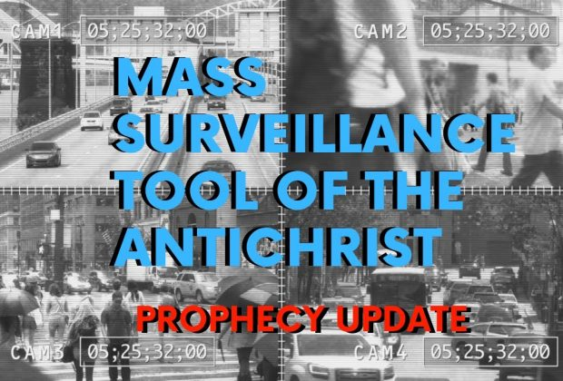 Prophecy-Update-Tools-of-the-Antichrist-Mass-Surveillance