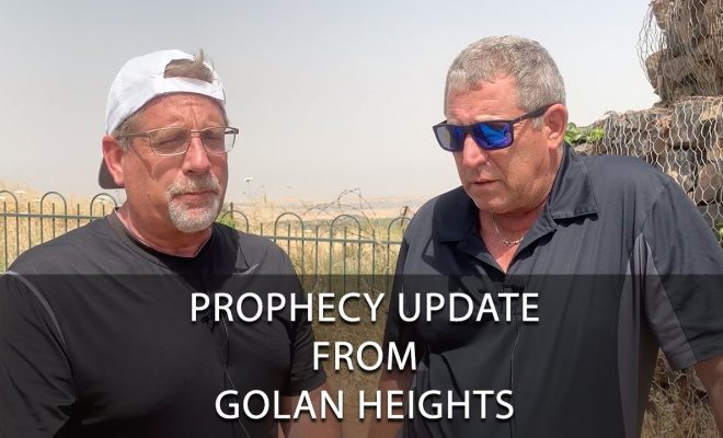 Prophecy-Update-From-Golan-Heights