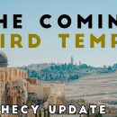 The-Coming-Third-Temple-Prophecy-Update