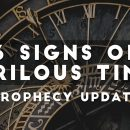 6-Signs-of-Perilous-Times-Prophecy-Update
