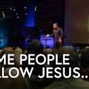 Some-People-Follow-Jesus-Some-People-Say-They-Follow-Jesus