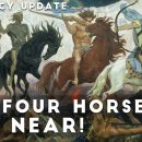 The-Four-Horsemen-are-Near-Prophecy-Update