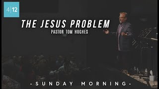 The-Jesus-Problem-Pastor-Tom-Hughes