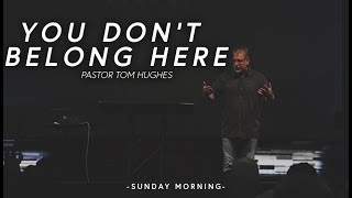 You-Dont-Belong-Here-Pastor-Tom-Hughes-God-Became-Man
