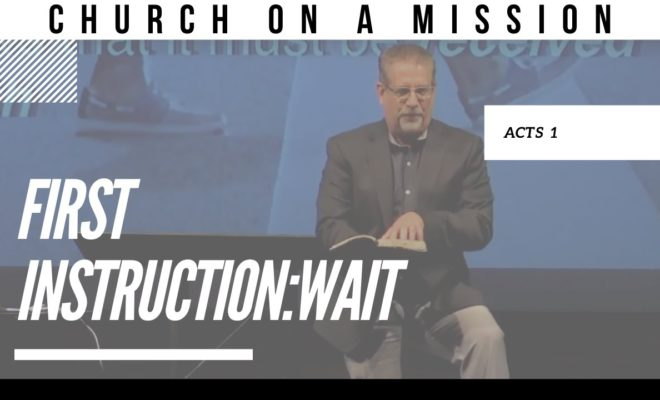 First-Instruction-Wait-Pastor-Tom-Hughes