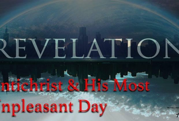Revelation-Antichrist-His-Most-Unpleasant-Day