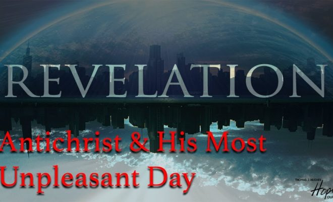Revelation-Antichrist-His-Most-Unpleasant-Day