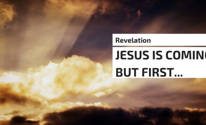 Revelation-Jesus-Is-Coming-but-First